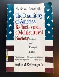"""""""The Disuniting of America: Reflections on a Multicultural Society"""" by Arthur Meier Schlesinger (Paperback) 4 mi"""