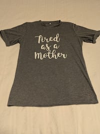 Tired as a Mother Shirt Vancouver, V6G 2C9
