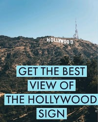 GET THE BEST VIEWS OF THE HOLLYWOOD SIGN Los Angeles