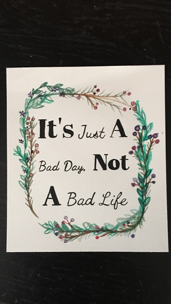 it s just a bad day not a bad life quote