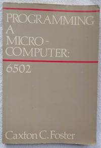 Programming a Microcomputer: 6502 (Addison-Wesley's joy of computing series) by Caxton C. Foster  (Author)