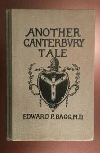 Another Canterbury Tale by Edward P.Bagg, M.D. ~RARE, HARD TO FIND