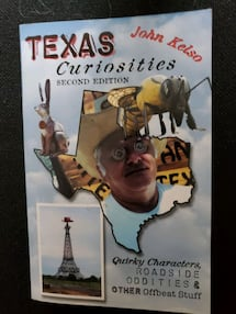 Texas Curiosities by John Kelso