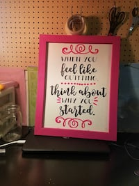 when you feel like quitting think about why you started signage with pink wooden frame Dixon, 61021
