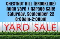 Huge yard sale! Sep 22 Chestnut Hill 8am-2pm