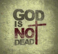God is not Dead text