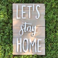 Let's stay home wood sign  Tampa, 33607