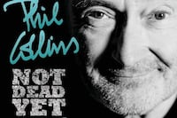 "Phil Collins ""Not Dead Yet"" Tour Bowmanville, L1C 4J3"