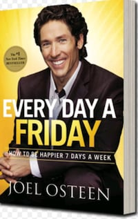 EVERYDAY A FRIDAY By Joel Osteen West Covina, 91791