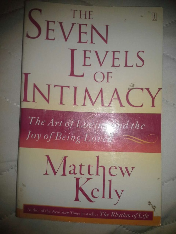 Used The Seven Levels Of Intimacy By Matthew Kelly For Sale In Prince