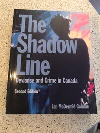 Ian M. Gomme The Shadow Line : Deviance and Crime in Canada second edition  Courtice, L1E 2S2