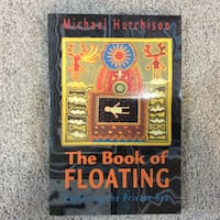 The Book of Floating by Michael Hutchison  Surrey, V3S 7S3