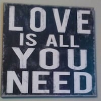 """""""Love is all you need"""" wooden sign Edmonton, T5Z 0J1"""