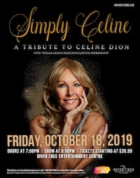2 tickets to Simply Celine at the River Cree  Edmonton, T5Y 2G6