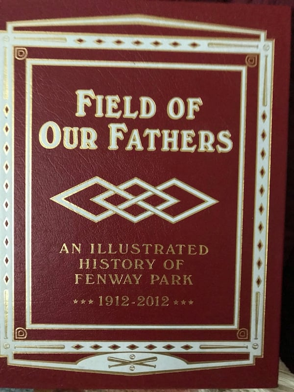 Field of our Fathers  an Illustrated History of Fenway Park 1912-2012 a8c134d5-f839-419c-bc65-a64ab13c721f
