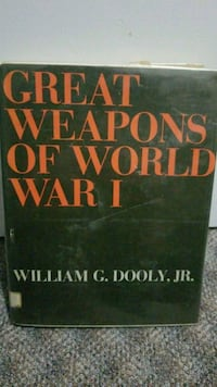 Great Weapons of World War I by William G. Dooly, Jr. book