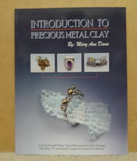 $5 - Introduction to Precious Metal Clay by Mary Ann Devos Newmarket