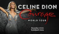 Celine Dion – Scotiabank Arena - Monday/Tuesday. December 9th & 10th.  Toronto, M5V