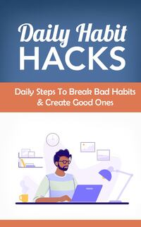 Daily Habit Hacks Ebook with Full Master Resell Rights