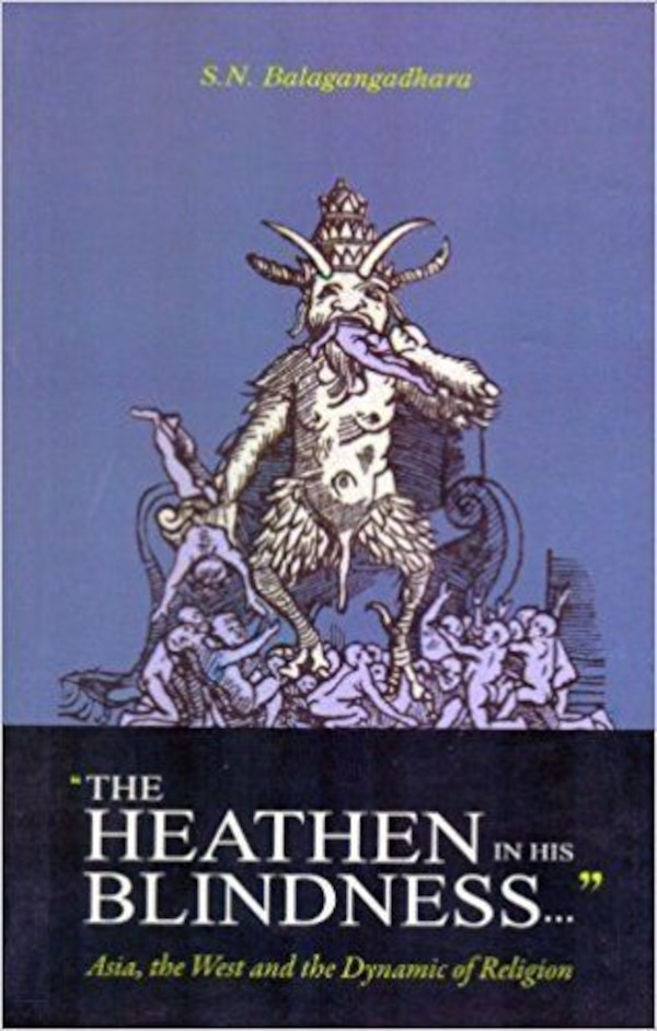 The Heathen in his Blindness...': Asia, the West and the Dynamic of Religion