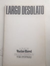 Largo Desolato: 1987 First (English) Version Play by Czechoslovakian playwright Springfield, 01119