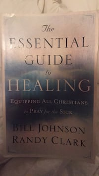 Essential guide to healing & praying for the sick  Madison, 39110
