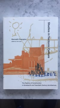 Studies in Tectonic culture by Kenneth Frampton Toronto, M6H 2G5