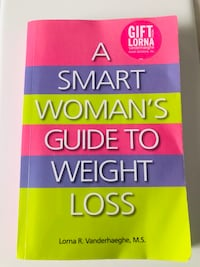 A smart woman's guide to weight loss by Lorna Vanderhaeghe  Mississauga, L5R 4C1
