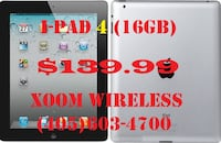 iPad 4 (16GB) wifi version is on sale for only $139.99 For more information please visit: XOOM WIRELESS ( [TL_HIDDEN]  Oklahoma City