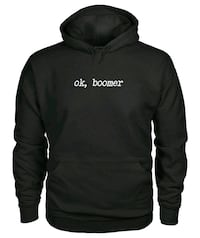 Ok, Boomer Hoodies Shipping the US Only Weymouth, 02191
