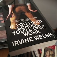 If You Liked School, You'll Love Work by Irvine Welsh book Burlington, L7L 4C2